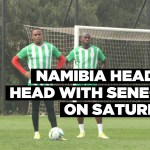 Namibia head to head with Senegal on Saturday