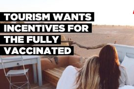 Tourism wants incentives for the fully vaccinated