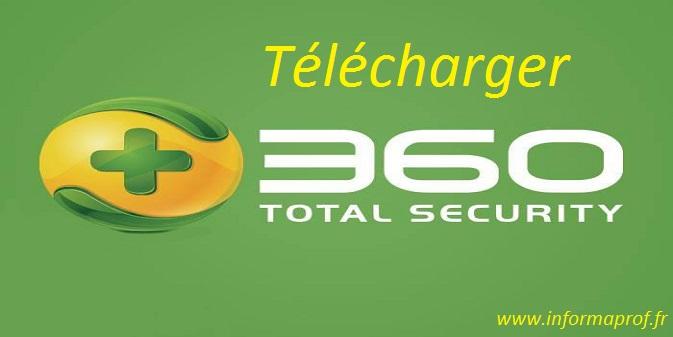 Télécharger 360 Total Security Premium 9 6 0 1329 + Clé | InformaProf