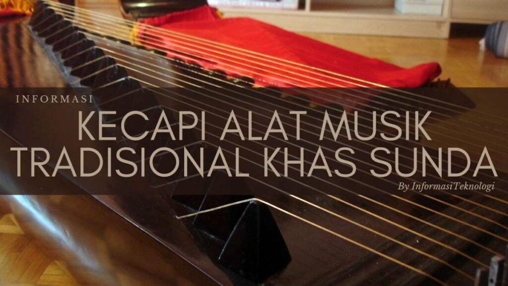 Kecapi - Alat Musik Tradisional Khas Sunda