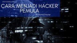 Cara Menjadi Hacker yang Mudah Untuk Pemula | Update