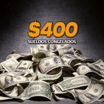 $400 sueldos congelados