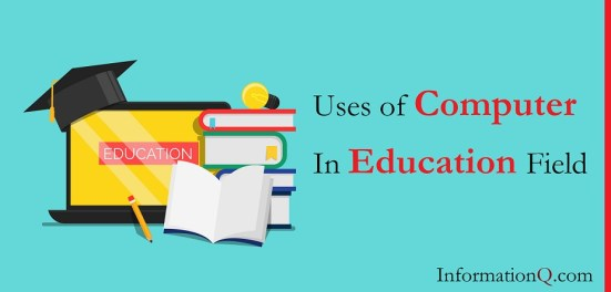 Uses of Computer In Education Field