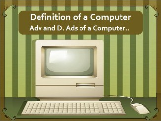 Definition of a Computer – Advantages and Disadvantages of a Computer