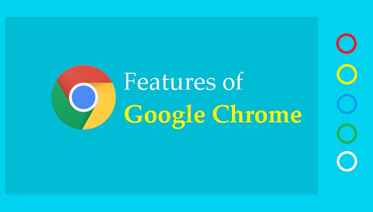 Features of Google Chrome