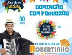 Hoje tem Robertinho do Acordeon se apresentando novamente no São João de Macaíba!