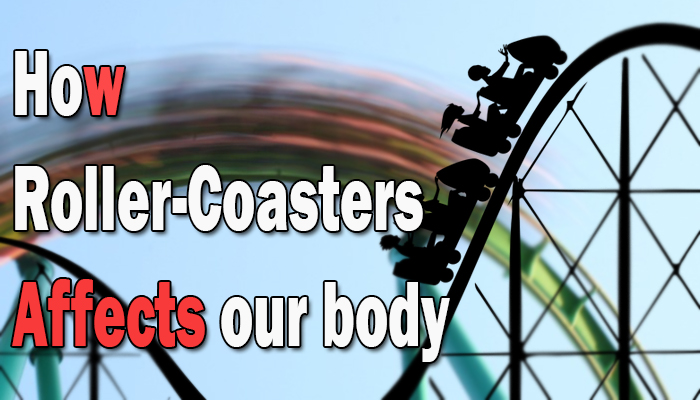 How roller-coasters affects our body