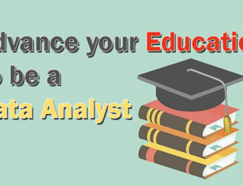 Advance your Education to be a Data Analyst