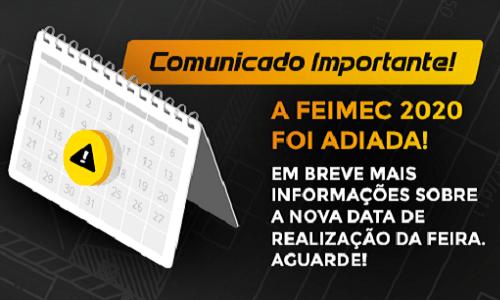 COMUNICADO OFICIAL DE ADIAMENTO DA FEIMEC 2020