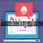 accounts linked to my email address