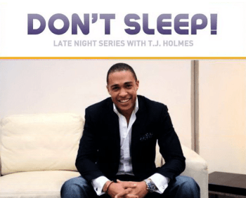 """Don't Sleep"" on BET and T.J. Holmes 2"