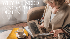 Why We Need Better Dementia Care 5
