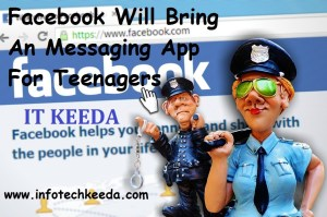 Facebook Will Bring An Messaging App For Teenagers