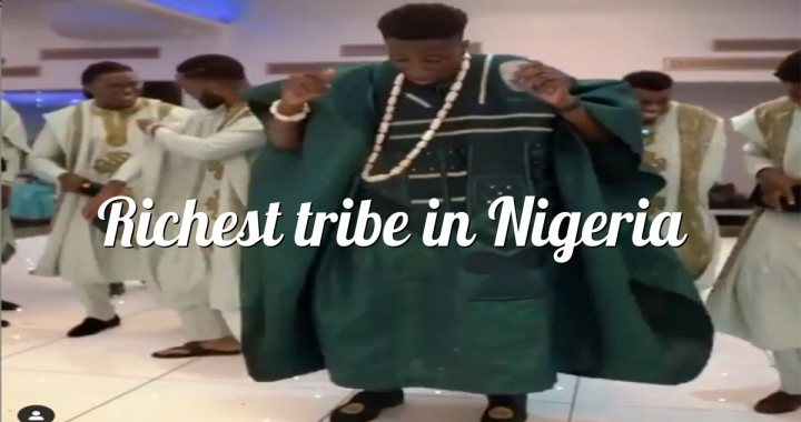 The richest tribe in Nigeria