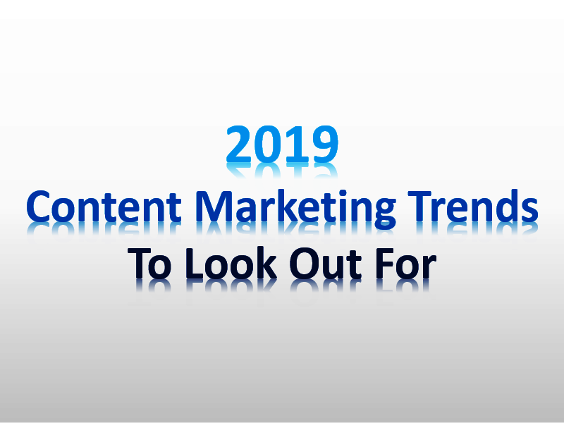 2019 Content Marketing Trends to Look Out For