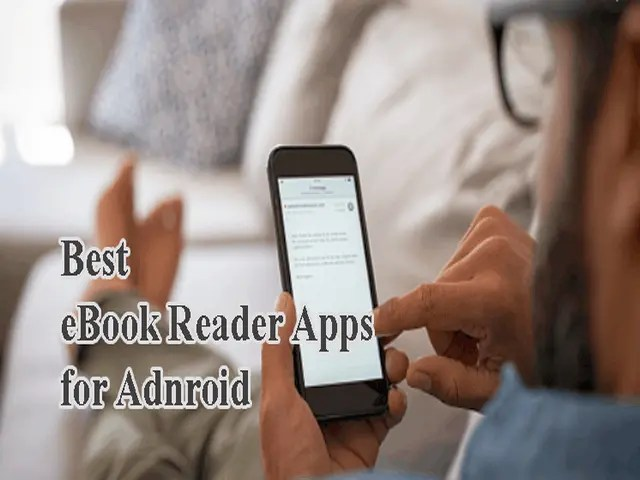 6 Best eBook Reader Apps for Android 2021