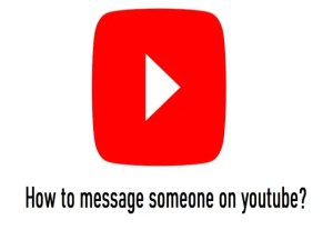 how to message someone on youtube