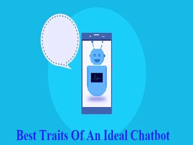 18 Best Traits Of An Ideal Chatbot