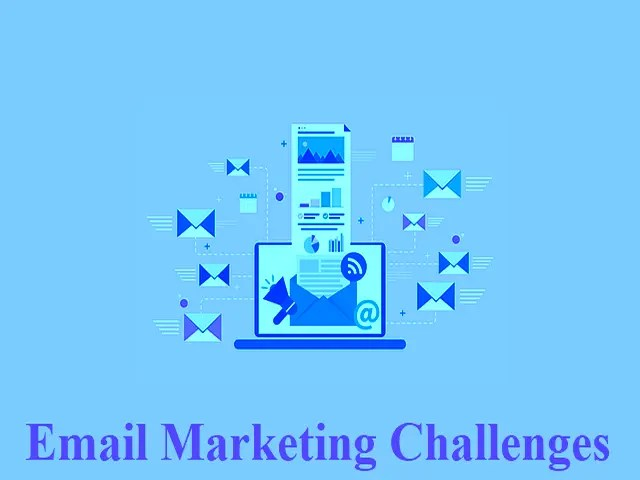 5 Email Marketing Challenges That Need Resolution Today