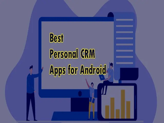 Best Personal CRM App For Android You Must Use In 2021