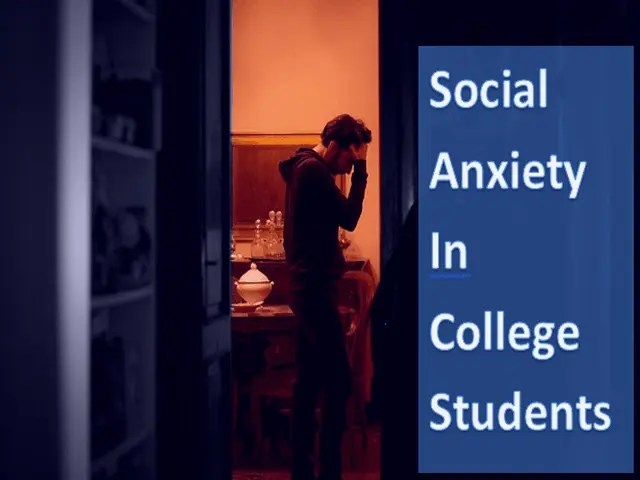 Social Anxiety in College Students