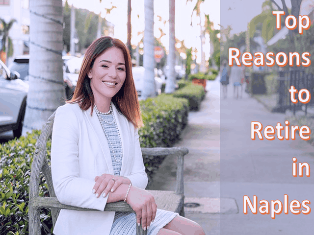 Top 5 Reasons to Retire in Naples You Must Know
