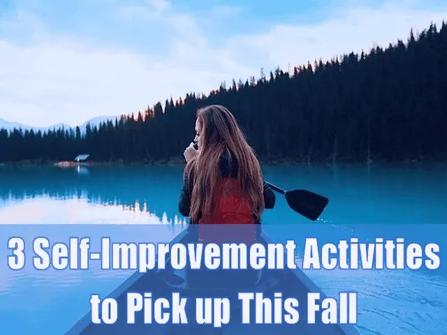 3 Self-Improvement Activities to Pick up This Fall