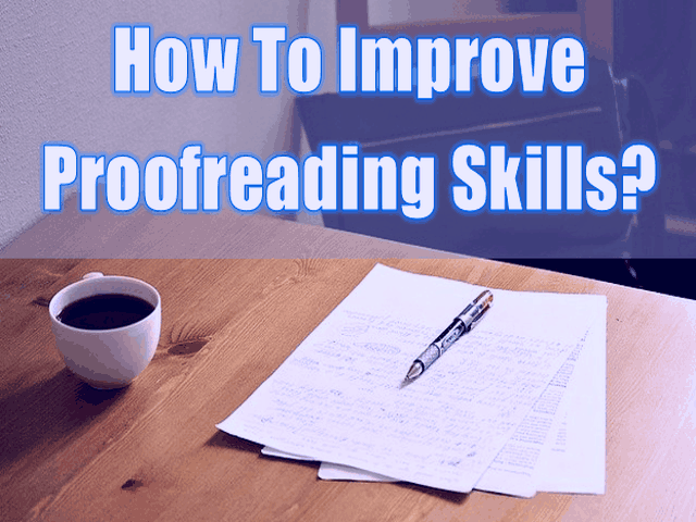 How To Improve Proofreading Skills