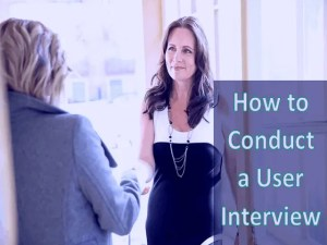 How to Conduct a User Interview