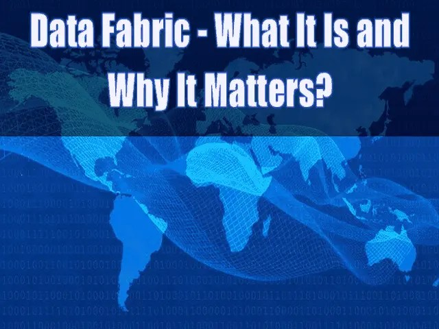 Data Fabric - What It Is and Why It Matters
