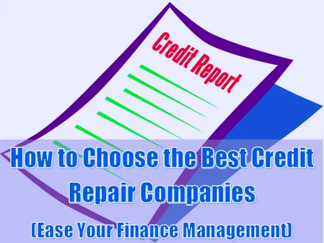 How to Choose the Best Credit Repair Companies (Ease Your Finance Management)