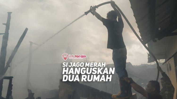 Si Jogo Merah Hanguskan Dua Rumah di Jalan Gajah Rantepao