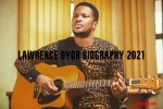 Lawrence Oyor Biography 2021- Birthday, Songs and Ministration
