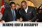 Akanimo Udofia Biography – Akan Udofia Age and Net worth 2021