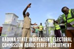 Kaduna State Independent Electoral Commission Adhoc Staff Recruitment 2021/2022