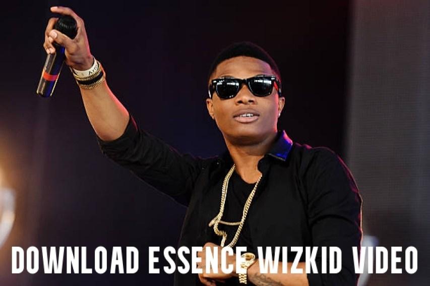 Download Essence Wizkid Video
