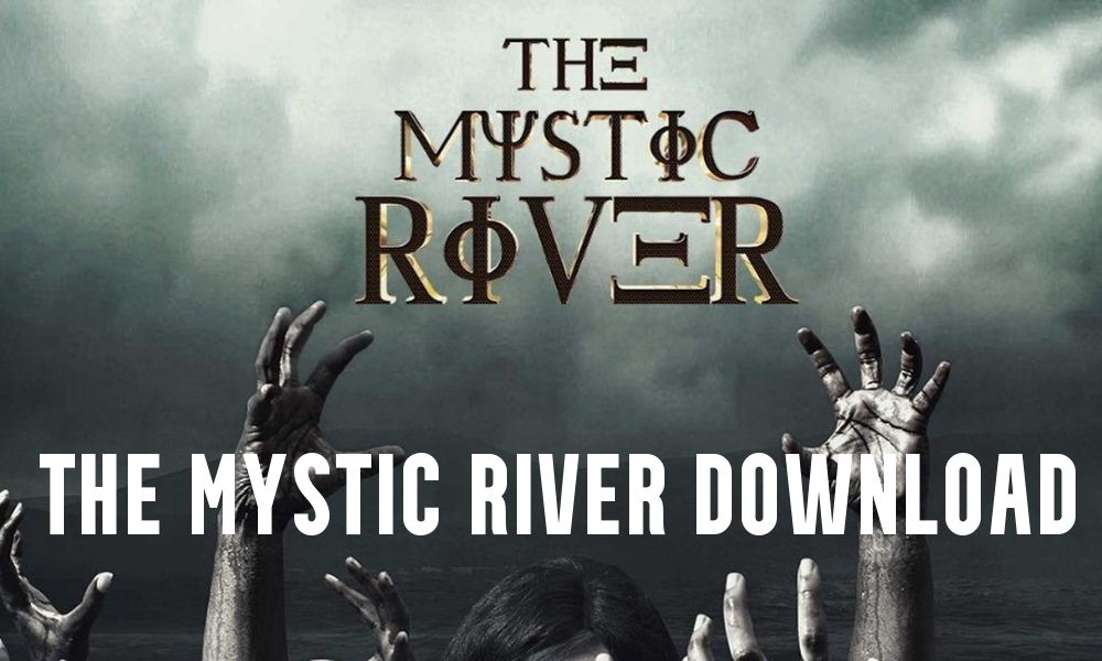 The Mystic River Download and Watch