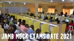 Jamb Mock Exams Date 2021 – New JAMB Mock Exams Date