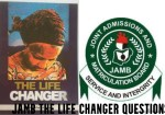 JAMB The Life Changer Questions – Facts About The Novel