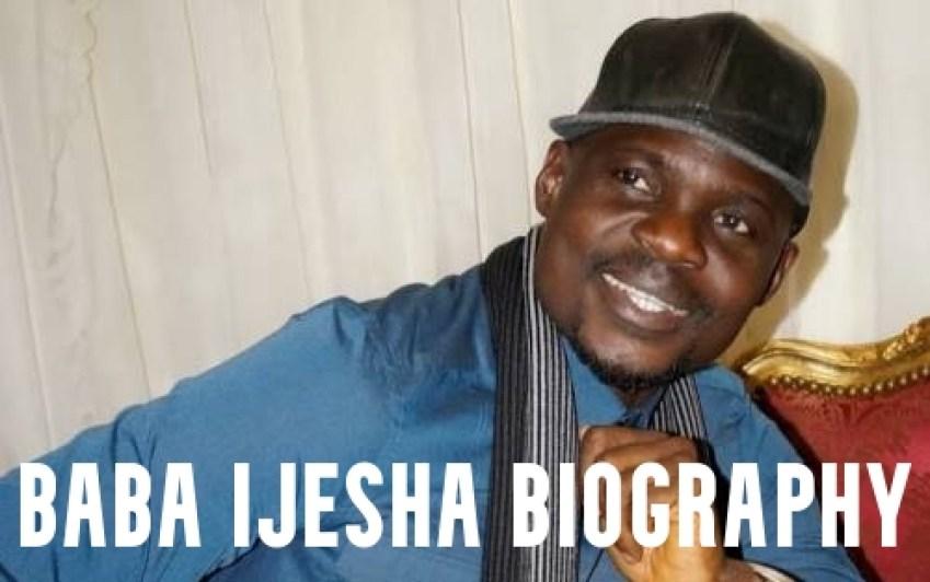 Baba Ijesha Biography