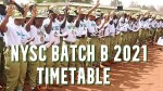 NYSC Batch B 2021 Timetable – When Is NYSC Batch B 2021 Going To Camp