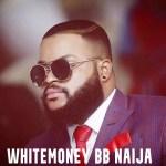 Whitemoney BB Naija Biography – Business, Networth