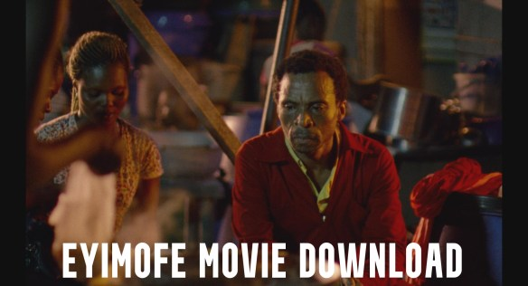 Eyimofe Movie Download