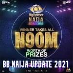 BB Naija Update 2021 – Starting Date and Housemate