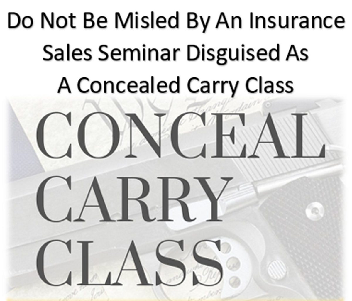 Do Not Be Misled By An Insurance Sales Seminar Disguised As A Concealed Carry Class