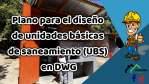 Plano para el diseño de unidades básicas de saneamiento (UBS) en DWG