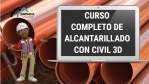 CURSO COMPLETO DE ALCANTARILLADO CON CIVIL 3D