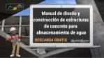 Manual de diseño y construcción de estructuras de concreto para almacenamiento de agua
