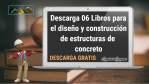 Descarga 06 Libros para el diseño y construcción de estructuras de concreto