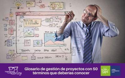 Glosario de gestión de proyectos con 50 términos que deberías conocer